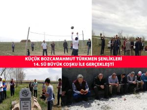 ​ Küçük Bozcamahmut Türkmen şenlikleri 14. sü büyük coşku ile gerçekleşt