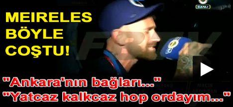 Meireles'ten Ankaranın Bağları VIDEO