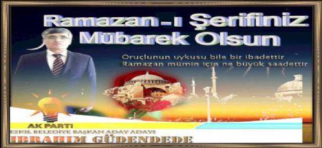 İbrahim Güdendede'nin Ramaza-ı Şerif  Mesajı