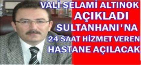 Sultanhanına 24 saat hizmet verecek Entegre hastane açılacak...