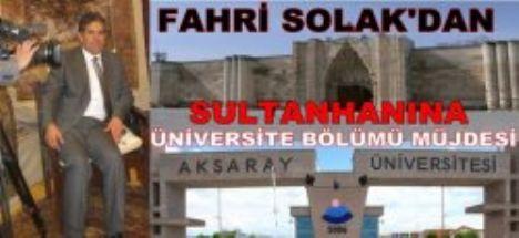 Fahri Solak'dan müjde '' sultanhanına üniversite bölümü açılacak''