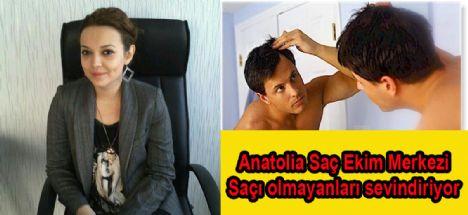 Anatolia Saç Ekim Merkezi Saçı olmayanları sevindiriyor