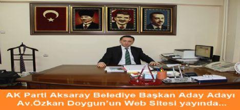 AK Parti Aksaray Belediye Başkan Aday Adayı Av.Özkan Doygun'un Web Sitesi Hizmette