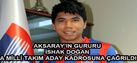Aksaray'ın Gururu İshak Doğan A milli Takım Aday Kadrosuna çağrıldı