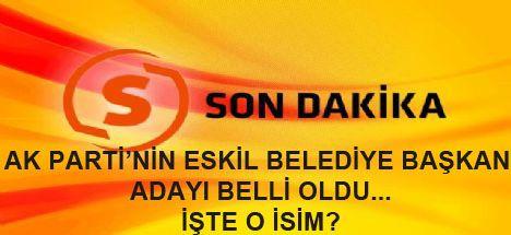 İşte AK Parti'nin Eskil Belediye Başkan Adayı!!