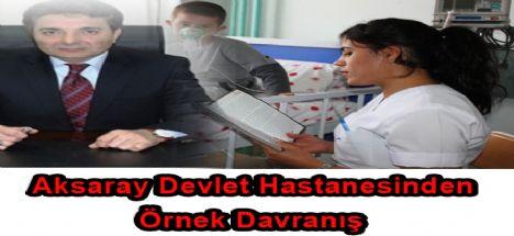 Aksaray Devlet Hastanesinden Örnek Davranış