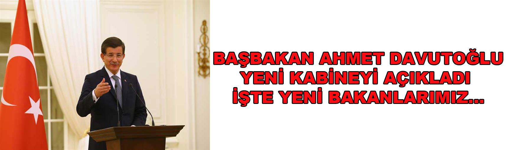 """Başbakan Davutoğlu açıkladı """"İşte Yeni Kabine"""""""