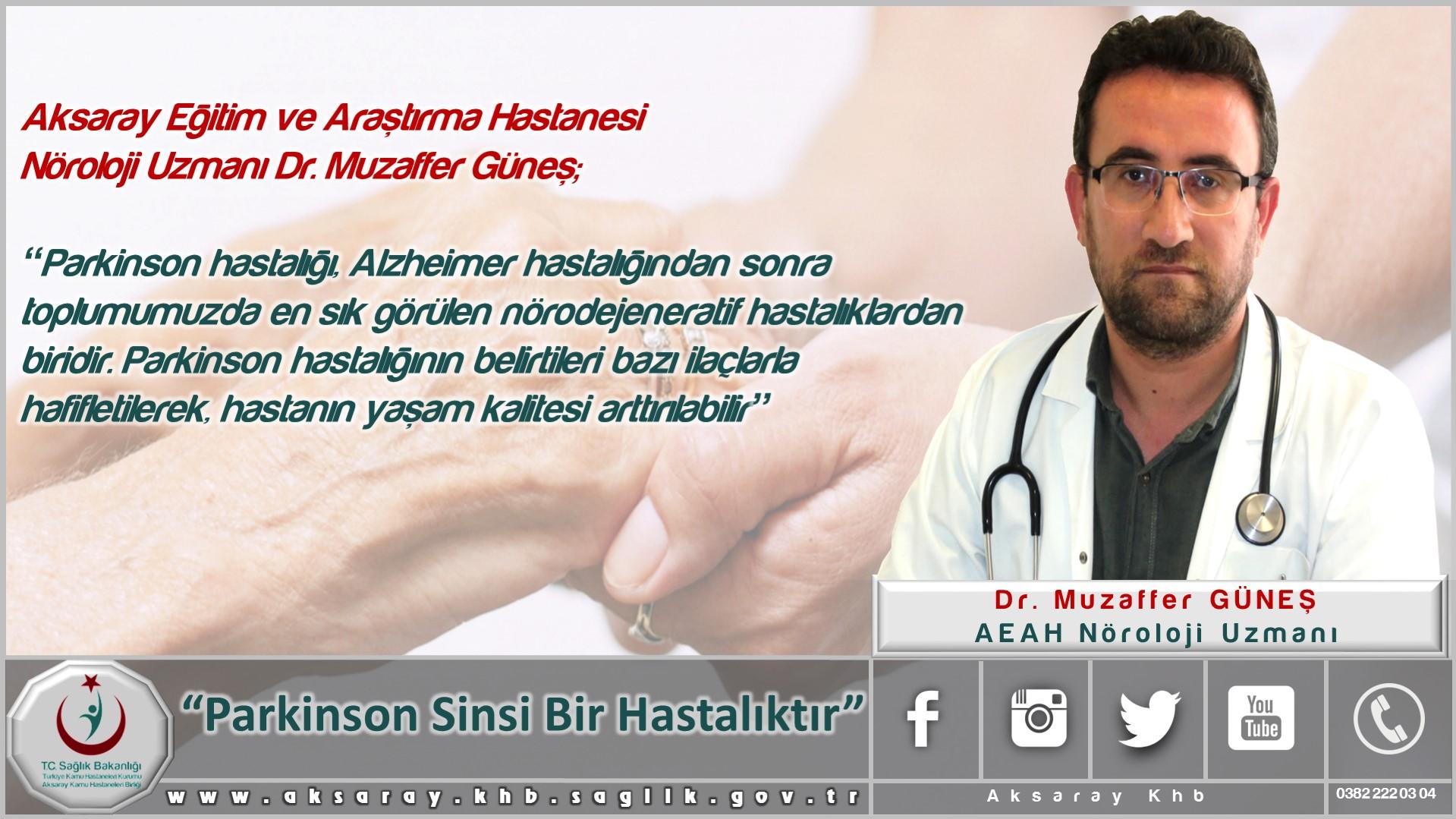 """AEAH Nöroloji Uzmanı Dr. Muzaffer Güneş; """"Parkinson sinsi bir hastalıktır"""""""