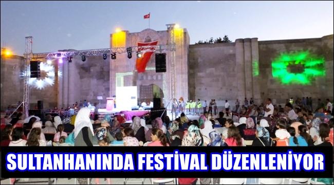 Sultanhanı'nda Turizm Festivali Düzenleniyor…