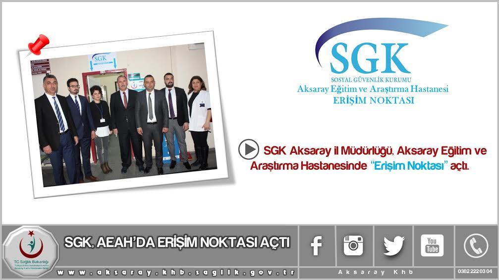SGK, AEAH'da Erişim Noktası Açtı