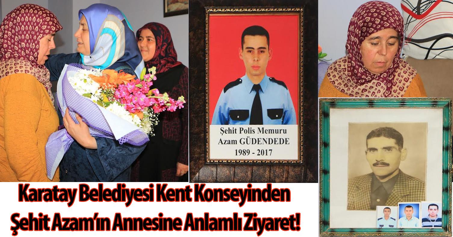 Karatay Belediyesi Kent Konseyinden Şehit Azam'ın Annesine Anlamlı Ziyaret!