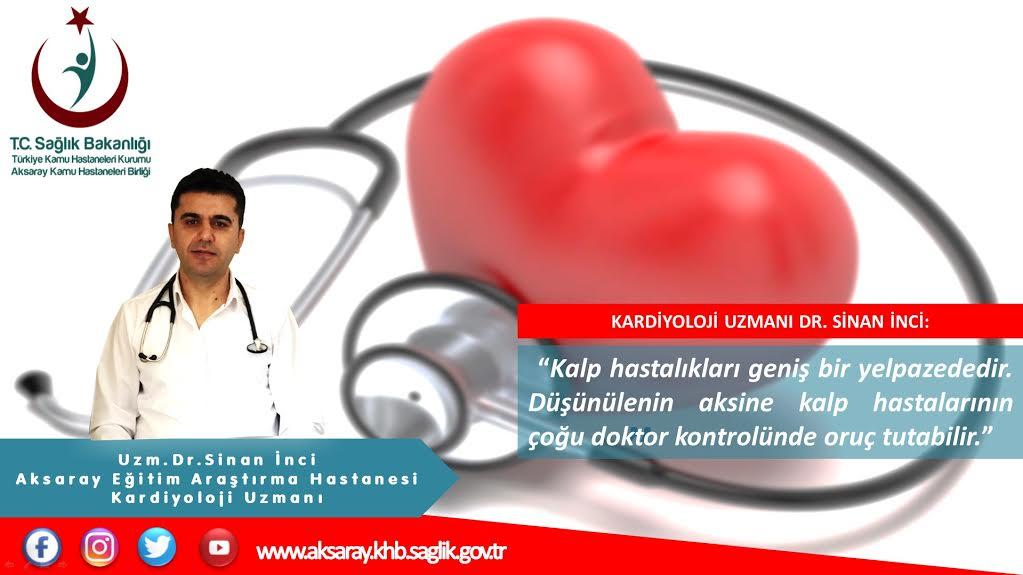 """AEAH Kardiyoloji Uzmanı Dr. Sinan İnci; """"Orucun insan vücuduna ve metabolizmasına olumlu etkisi vardır"""""""