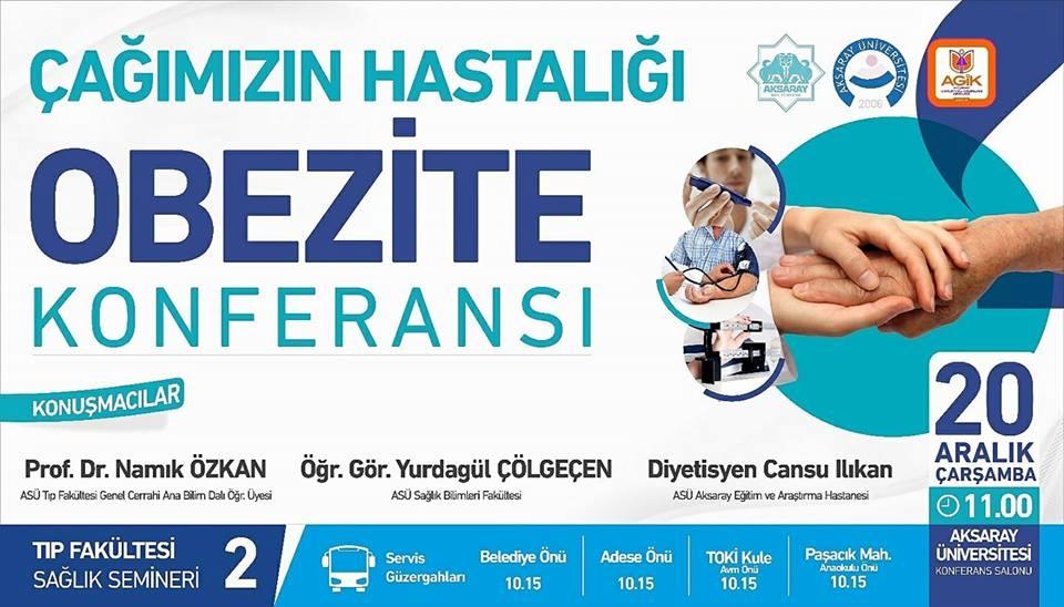 """ASÜ Tıp Fakültesinden; """"Çağımızın Hastalığı Obezite"""" konulu konferansı"""