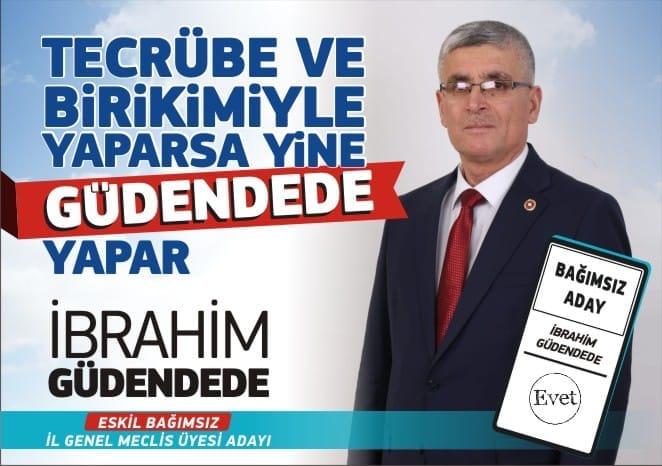 Bağımsız Aday Güdendede, 'Aksaray'da Eskil'i Temsil Edecek Bir Abi Gerek'