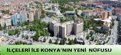 İşte ilçe ilçe Konya nüfusu