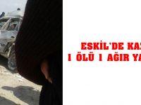Eskil'de Kaza Ölü ve Ağır Yaralı var!