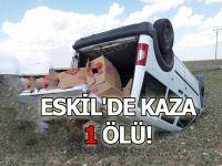Eskil'de Kaza 1 Ölü!