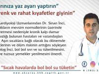 """AEAH Kardiyoloji uzmanı Dr. Sinan İnci: """"Sıcak havalarda bol bol su tüketin"""""""