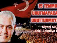 "Başkan Alçay, ""15 Temmuz'u unutmadık, unutmayacağız..."""