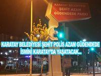 Şehit Azam Güdendede İsmi Karatay'da Yaşatılacak!