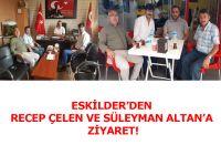 Eskilder'den Recep Çelen ve Süleyman Altan'a Ziyaret!