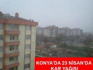 23 Nisan'da Konya'ya Kar Yağışı