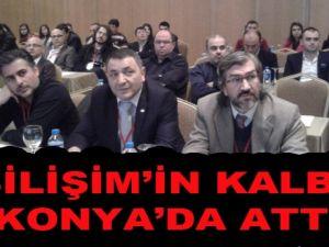Bilişimin nabzı Konya'da attı