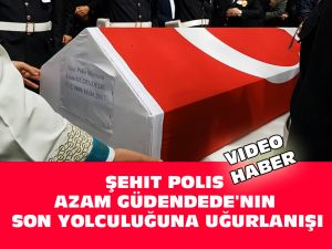 Şehit Polisimiz Azam Güdendede Son Yolculuğuna Uğurlanışı Video Haber